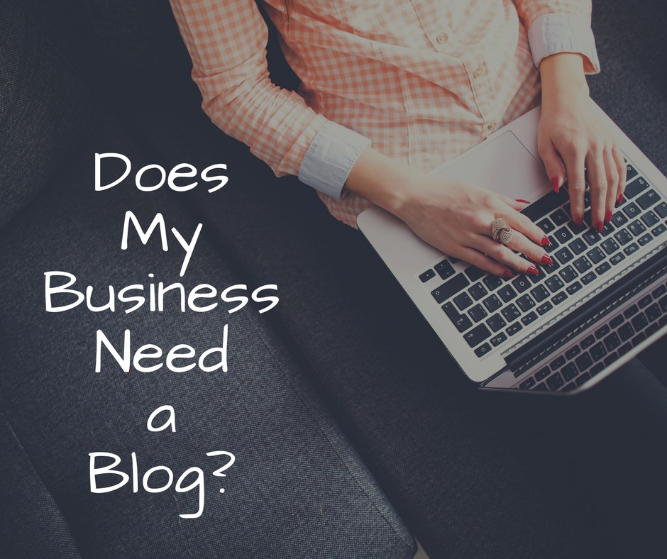 Does My Business Need a Blog